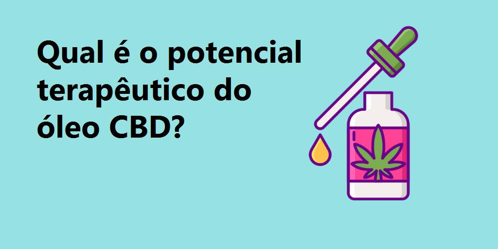 Qual é o potencial terapêutico do óleo CBD?